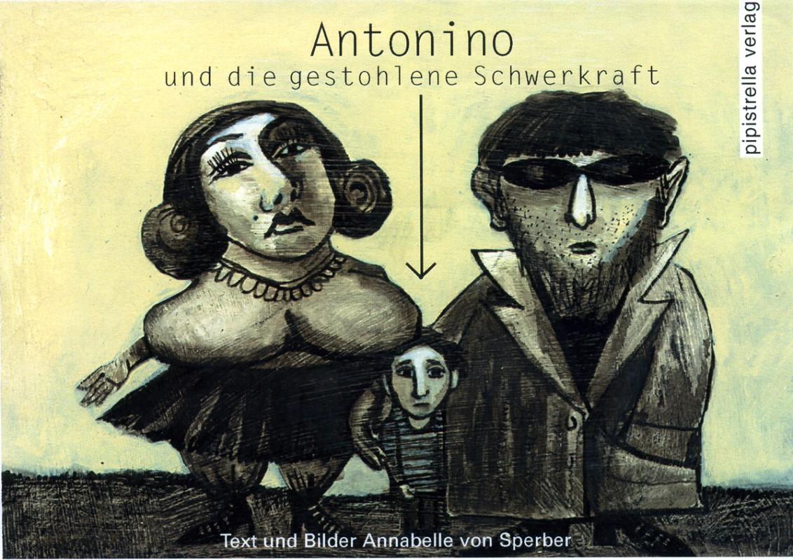 """""""Antonino und die gestohlene Schwerkraft"""" Annabelle von Sperber"""