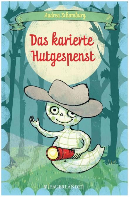 """Sauerländer Verlag, Andrea Schomburg und Annabelle von Sperber, """"Das karierte Hutgespenst"""""""